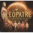 Various Artists L'Intégral Cléopâtre La Dernière Reine D'Egypte [Le Nouveau Spectacle Musical De Kamel Ouali]