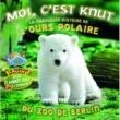 Knut, der kleine Kuschelbar Moi c'est Knut