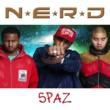N.E.R.D. Spaz