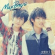 Maxboys(Hosoya Yoshimasa + Masuda Toshiki) I wish
