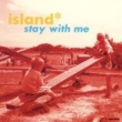 ISLAND STAY WITH ME-across the sea-