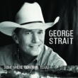 George Strait Somewhere Down In Texas