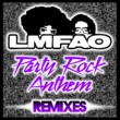 LMFAO Party Rock Anthem (feat.Lauren Bennett/GoonRock) [Remixes]