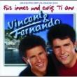 Vincent & Fernando Für Immer Und Ewig: Ti Amo