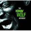 Howlin' Wolf The Howlin' Wolf Anthology [2CD Set]