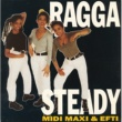 Midi, Maxi & Efti Ragga Steady
