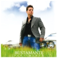 Bustamante O Tu, O Nada [Album Version]