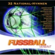 Various Artists Fussball Vereint - Die 32 National-Hymnen 2006