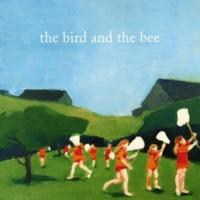 the bird and the bee the bird and the bee