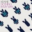 キーン Nothing In My Way [International CD Maxi]