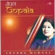 Shubha Mudgal Gopala