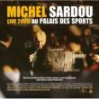 ミシェル・シャルル・サルドゥ Live 2005 Au Palais Des Sports