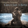 Christopher Parkening Grace Like A River