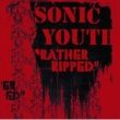 Sonic Youth SONIC YOUTH/RATHER R [International Version]