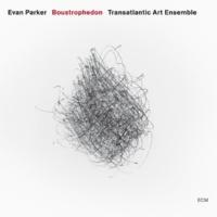 エヴァン・パーカー/The Transatlantic Art Ensemble Boustrophedon