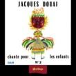 Jacques Douai Heritage - Jacques Douai Chante Pour Les Enfants, Vol.2 - BAM (1961-1971)