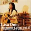 小野リサ Romance Latino vol.1 -Los Boleros Al Estilo De Bossanova-