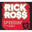 Rick Ross/R. Kelly Speedin' (feat.R. Kelly) [Album Version (Explicit)]
