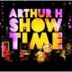 Arthur H Showtime