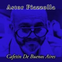 Astor Piazzolla Quejas De Bandoneon