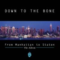 Down To The Bone 3 Days In Manhattan
