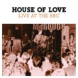 The House Of Love Live At The BBC [BBC Version]