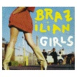 Brazilian Girls Brazilian Girls Last Call (Remix) EP(International Version)