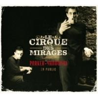 Le Cirque Des Mirages Chez Madame De La Fressange [Live Avril 2004]