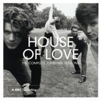 The House Of Love Se Dest [John Peel 12/12/89]