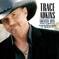 Trace Adkins Songs About Me