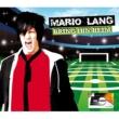 Mario Lang Bring ihn heim