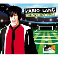 Mario Lang Bring ihn heim(Stadion Version)
