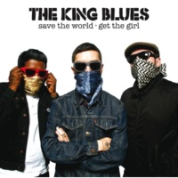 The King Blues Save The World, Get The Girl