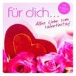 Various Artists Fur Dich... Alles Liebe zum Valentinstag - 18 Schmuse-Hits