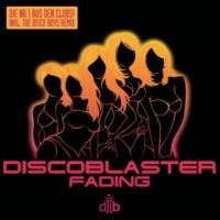 Discoblaster Fading