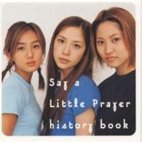 SAY A LITTLE PRAYER Kiss me