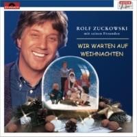Rolf Zuckowski und seine Freunde Weihnacht, was bist du