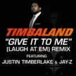 Timbaland/Justin Timberlake/JAY-Z Give It To Me (Laugh At Em) Remix (feat.Justin Timberlake/JAY-Z) [Radio Edit]