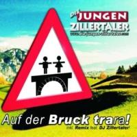 Die jungen Zillertaler Auf Der Bruck Trara(Karaoke Version)