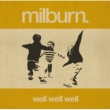 Milburn Well Well Well(International Non-EU Version)