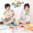 Maxboys(Hosoya Yoshimasa + Masuda Toshiki) 旅立つ君の横顔に