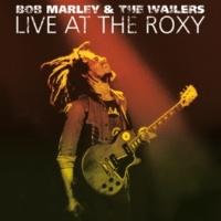 ボブ・マーリー&ザ・ウェイラーズ ルーツ、ロック、レゲエ [Live At The Roxy]