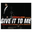 Timbaland Give It To Me (feat.Justin Timberlake/Nelly Furtado) [International Version]