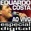 Eduardo Costa Eduardo Costa Ao Vivo