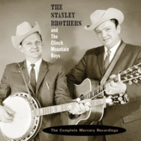 The Stanley Brothers/The Clinch Mountain Boys I'd Rather Be Forgotten [Album Version]