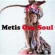 Metis ONE SOUL