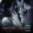 Enrique Iglesias Takin' Back My Love [International Remixes Version]