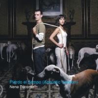 Nena Daconte Pierdo El Tiempo [Acoustic Version]