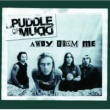 Puddle Of Mudd Away From Me [International Version]