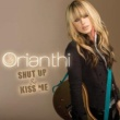 Orianthi Shut Up & Kiss Me